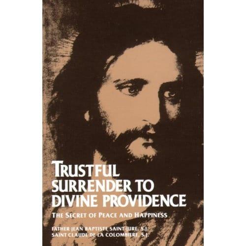 Trustful Surrender to Divine Providence by Jean Baptiste Saint-Jure
