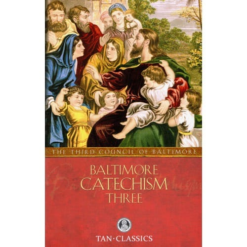 Baltimore Catechism No. 3 by Third Plenary Council of Baltimore