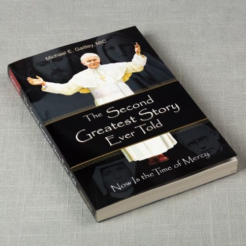 The Second Greatest Story Ever Told by Fr. Michael Gaitley, MIC