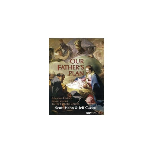 Our Father's Plan: Salvation History From Genesis to the Catholic Church by Scott Hahn and Jeff Cavins