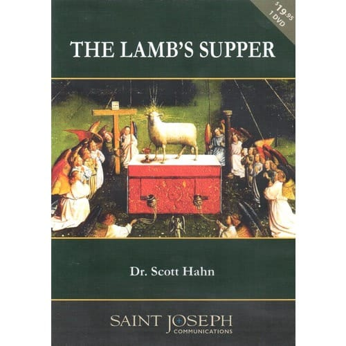 The Lamb's Supper: The Mass as Heaven on Earth by Scott Hahn