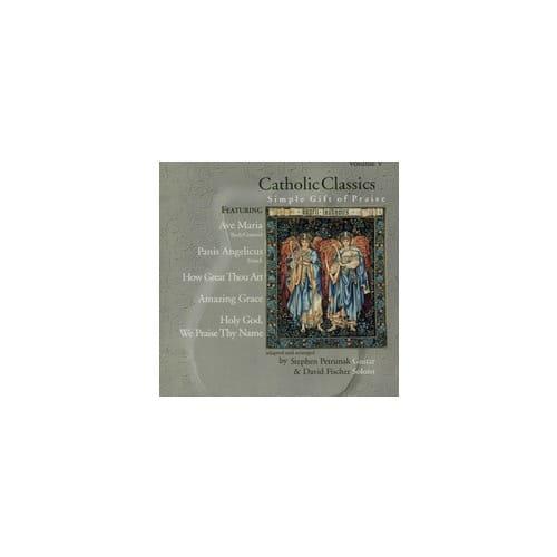 Catholic Classics CD - Volume 5 - Simple Gifts of Praise