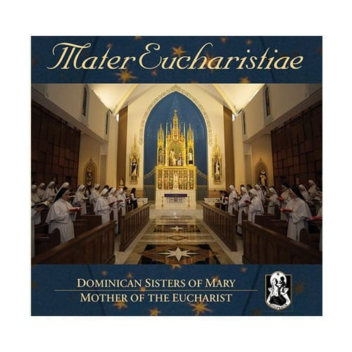 Mater Eucharistiae, The Dominican Sisters of Mary CD