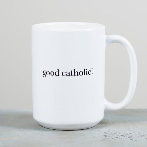 Good Catholic Mug