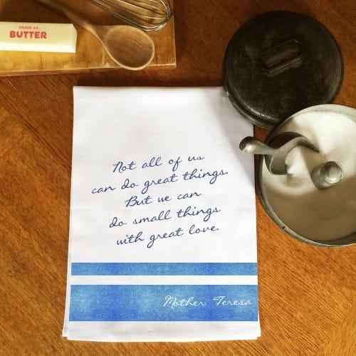 Mother Teresa Small Things Dish Towel