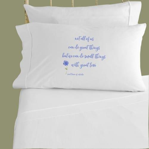 "Saint Teresa of Calcutta ""Small Things"" Pillowcase"