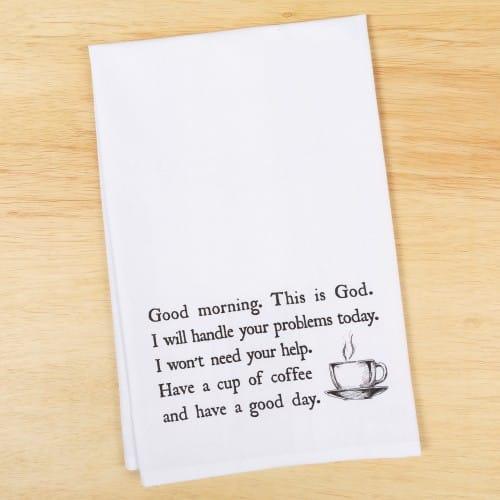 Good Morning From God Dish Towel