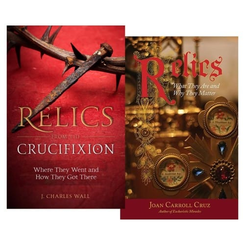 Relics from the Crucifixion & Relics: What They Are and Why They Matter (2 Book Set)