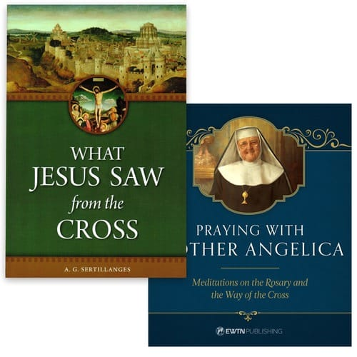 What Jesus Saw From the Cross & Praying With Mother Angelica (2...
