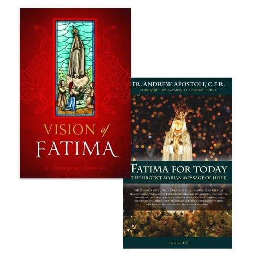 Vision of Fatima & Fatima for Today: The Urgent Marian Message of...