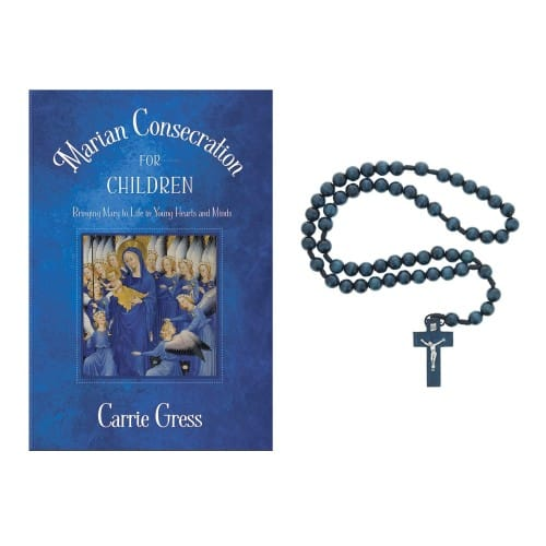 Marian Consecration for Children-Bringing Mary to Life In Young Hearts and Minds...