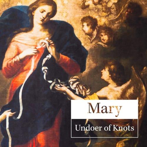 Mary Undoer of Knots - Good Catholic Digital Content Series