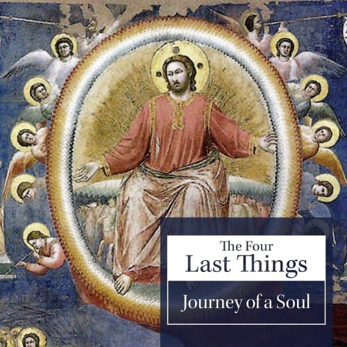 The Four Last Things - Good Catholic Digital Content Series