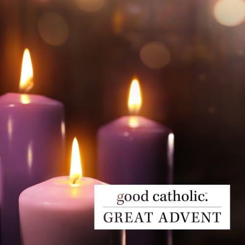 Great Advent - Good Catholic Digital Content Series