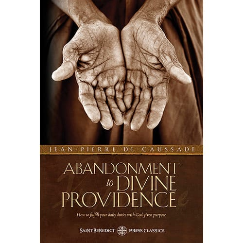 Abandonment to Divine Providence - New Edition