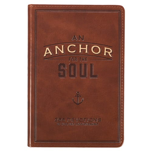 Anchor for the Soul - 366 Devotions of Hope and Encouragement