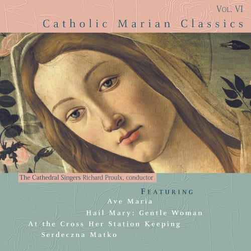 Catholic Classics CD - Volume 6 - Catholic Marian Classics