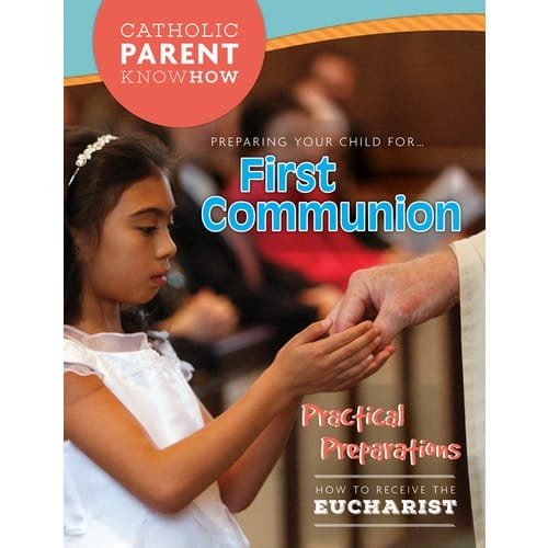 Catholic Parent Know How: First Communion Revised Edition