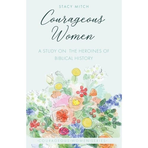 Courageous Women - A Study on the Heroines of Biblical History