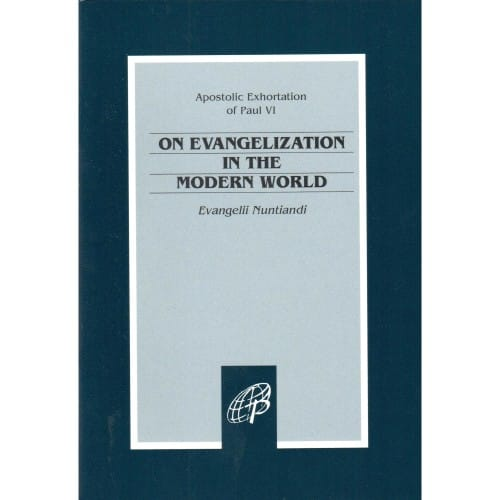 On Evangelization in the Modern World / Evangelii Nuntiandi