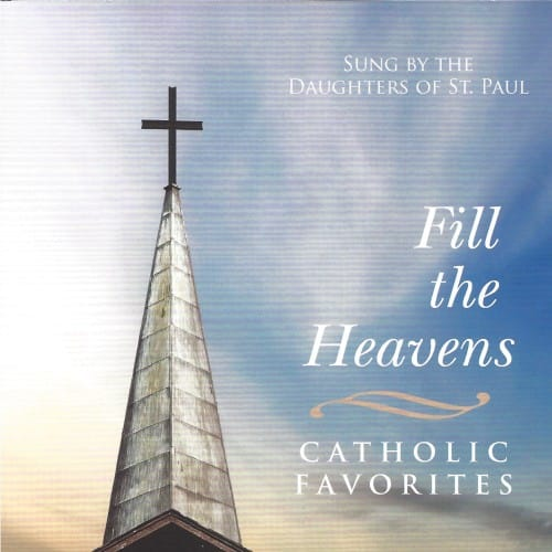 Fill the Heavens-Catholic Favorites:CD