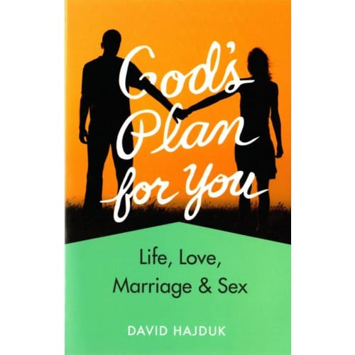 God's Plan for You - Life, Love, Sex and Marriage
