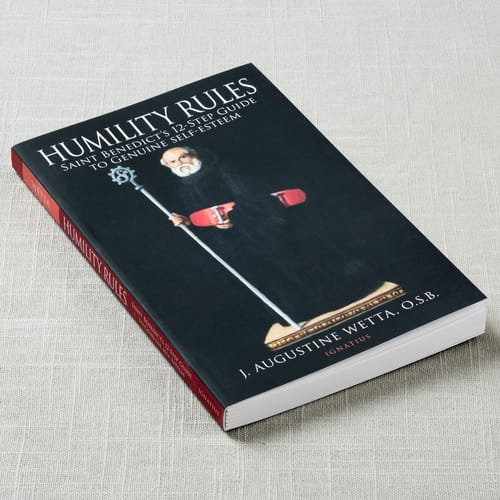 Humility Rules: Saint Benedict's 12-Step Guide To Genuine