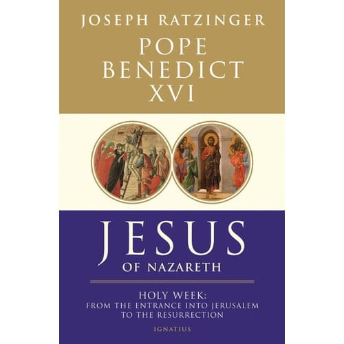 Jesus of Nazareth: Holy Week, From the Entrance into Jerusalem to the Resurrection