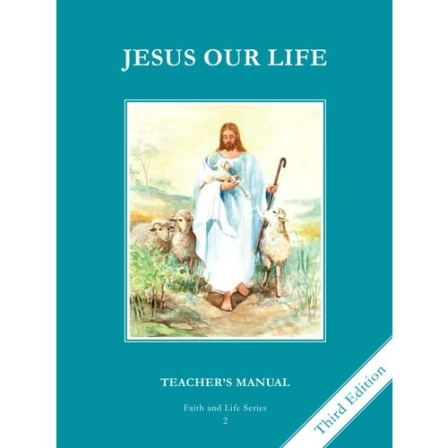 Jesus Our Life Grade 2 Teacher's Manual, 3rd Edition