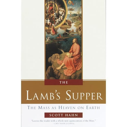 The Lamb's Supper - The Mass as Heaven on Earth