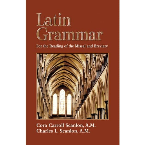 Latin Grammar: For the Reading of the Missal and Breviary