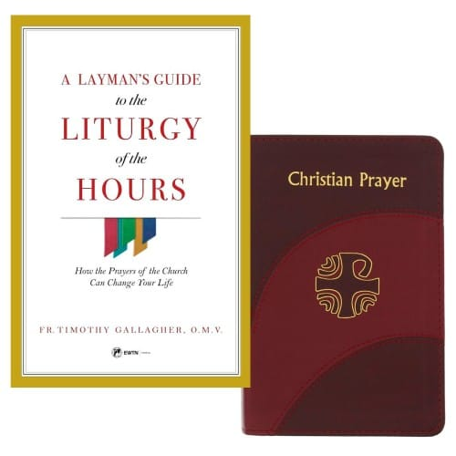A Layman's Guide to Liturgy Of The Hours:How the Prayers Of The Church Can Change Your Life & Christian Prayer (2 Book Set)