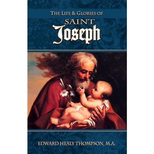 The Life and Glories of Saint Joseph