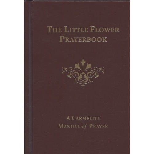 The Little Flower Prayer Book: A Carmelite Manual of Prayer