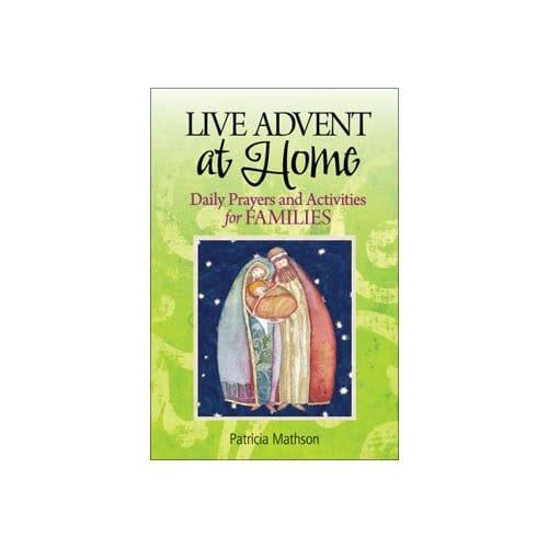 Live Advent at Home: Daily Prayers and Activities for Family