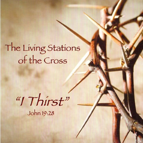 The Living Stations of the Cross - I Thirst (CD)