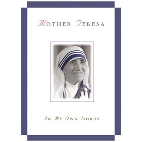 Mother Teresa - In My Own Words