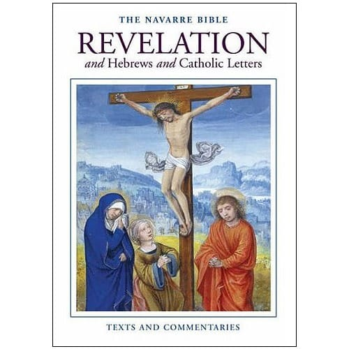 The Navarre Bible - Revelation and Hebrews and Catholic Letters