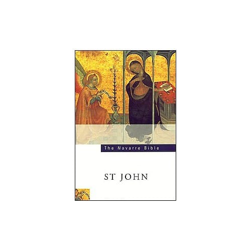 The Navarre Bible - St. John Texts and Commentaries