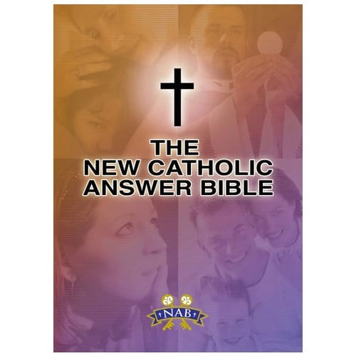 The New Catholic Answer Bible,  NAB - Revised Edition
