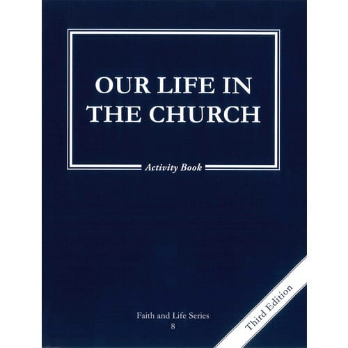 Our Life in the Church - Grade 8 Activity Book, 3rd Edition