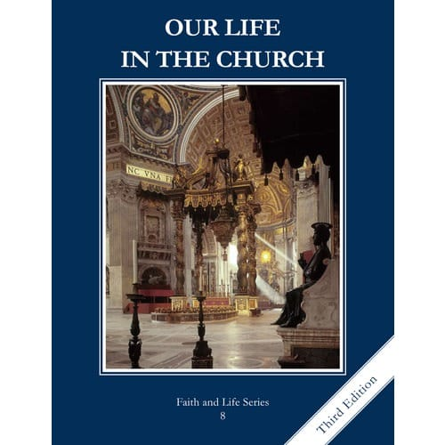 Our Life in the Church - Grade 8 Student Book, 3rd Edition