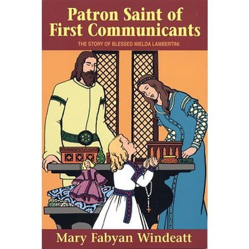 Patron Saint of First Communicants: The Story of Blessed Imelda Lamertini