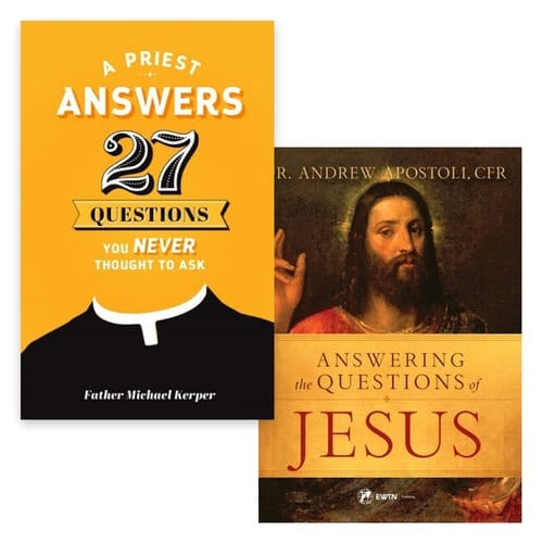 A Priest Answers 27 Questions You Never Thought To Ask & Answering the Questions of Jesus (2 Book Set)