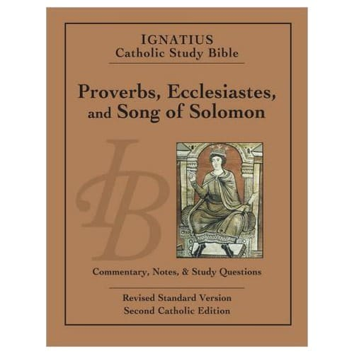 Proverbs, Ecclesiastes, Song of Solomon: Ignatius Catholic Study Bible