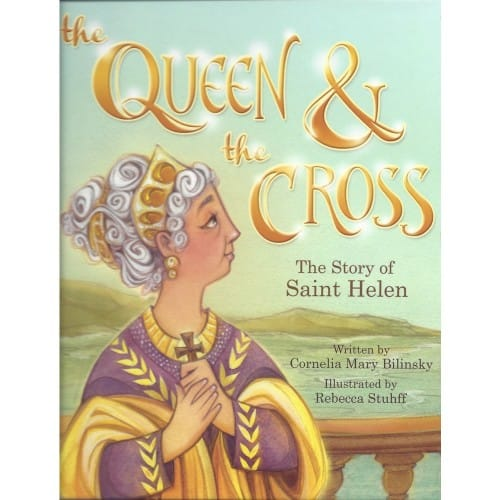The Queen and the Cross: The Story of St. Helen