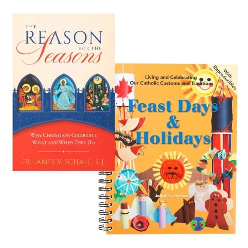The Reason for the Seasons & Feast Days & Holidays: Living and Celebrating Our Catholic Customs and Traditions (2 Book Set)