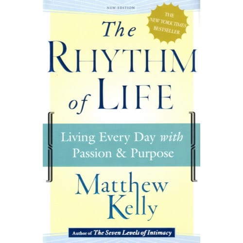 The Rhythm Of Life Living Every Day With Passion Purpose The