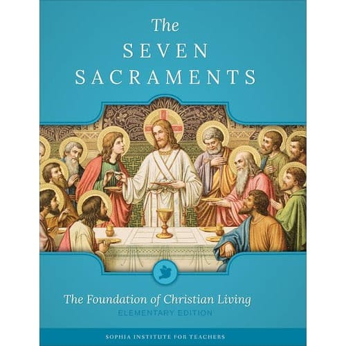 The Seven Sacraments: Elementary Edition (For Teachers)