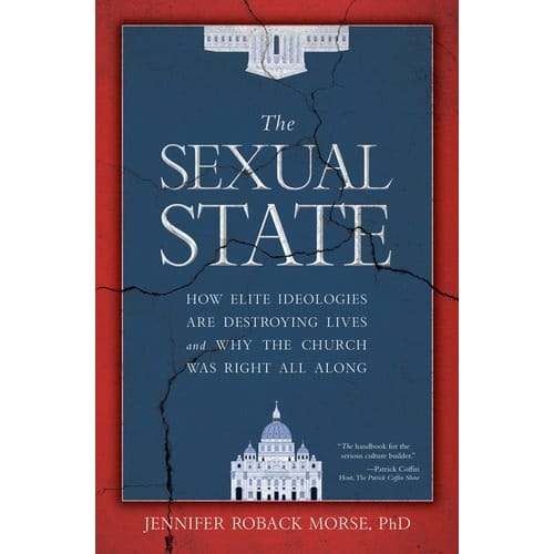 The Sexual State: Why the Catholic Church Was Right All Along